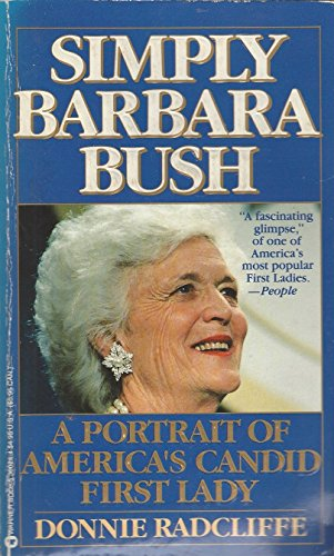 Simply Barbara Bush: A Portrait of America's: Donnie Radcliffe