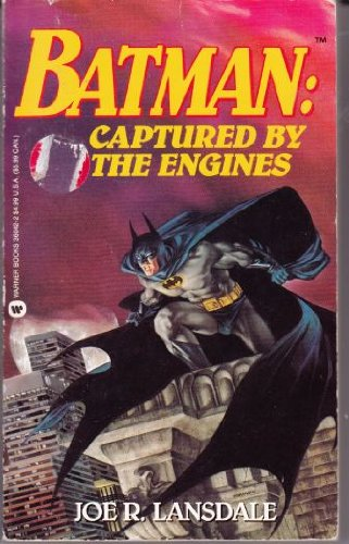 9780446360425: Batman: Captured by the Engines