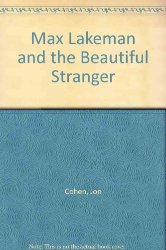 9780446360616: Max Lakeman and the Beautiful Stranger