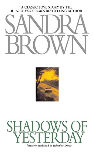 Shadows of Yesterday (formerly Published as Relentless Desire)