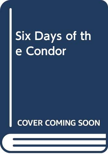 9780446360968: Six Days of the Condor