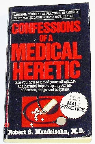 9780446361583: Confessions of a Medical Heretic