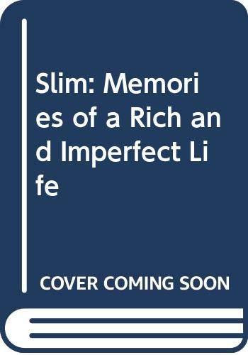 9780446361965: Slim: Memories of a Rich and Imperfect Life