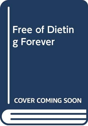 9780446362757: Free of Dieting Forever