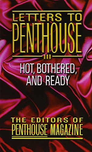 9780446362962: Letters to Penthouse III: Hot, Bothered,And Ready