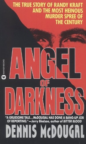 9780446363020: Angel of Darkness: The True Story of Randy Kraft and the Most HeinousMurder Spree