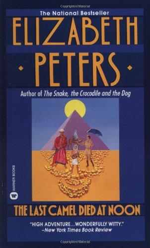 The Last Camel Died at Noon (Amelia Peabody, Book 6): Peters, Elizabeth