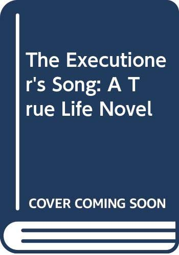 9780446363532: The Executioner's Song: A True Life Novel