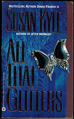 All That Glitters: Susan Kyle; Diana Palmer