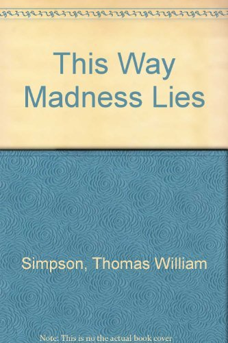 9780446363907: This Way Madness Lies