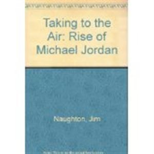 9780446364010: Taking to the Air: Rise of Michael Jordan