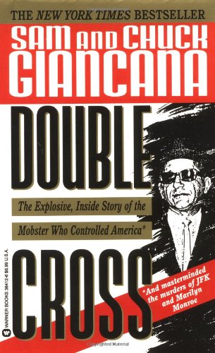 9780446364126: Double Cross: The Explosive, Inside Story of the Mobster Who Controlled America