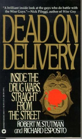 9780446364171: Dead on Delivery: Inside the Drug Wars, Straight from the Street
