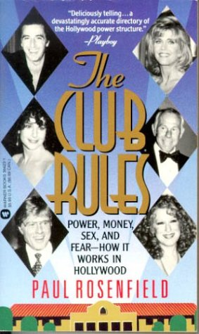 The Club Rules : Power, Money, Sex,: Paul Rosenfield