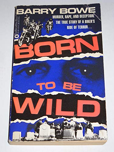 Born to Be Wild: Bowe, Barry