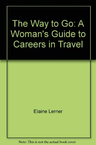 The Way to Go: A Woman's Guide: ABBOT, E.