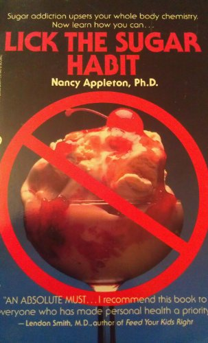 Lick the Sugar Habit: Appleton, Nancy, Ph.D.