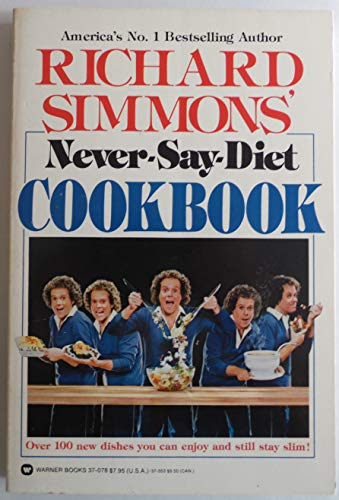 Richard Simmons Never-Say-Diet Cookbook: Simmons, Richard