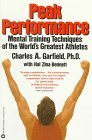 9780446371988: Peak performance: Mental training techniques of the world's greatest athletes