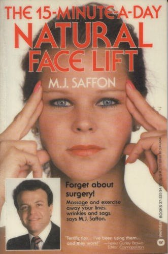The 15-Minute-a-Day Natural Face Lift: Saffon, M. J.