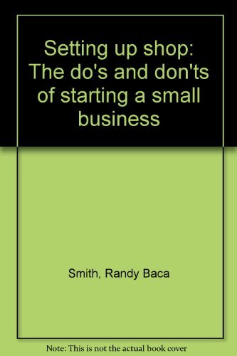 9780446375337: Setting up shop: The do's and don'ts of starting a small business