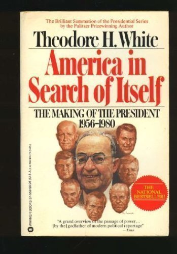 9780446375597: America in search of itself: The making of the President, 1956-1980