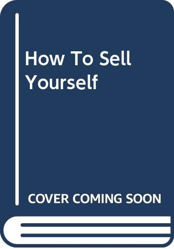 9780446377720: How To Sell Yourself