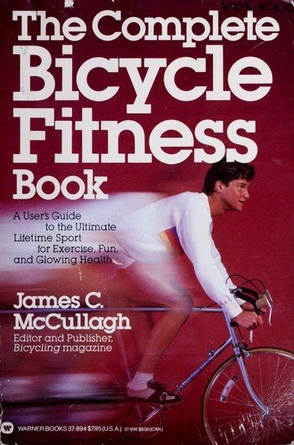9780446378949: The Complete Bicycle Fitness Book