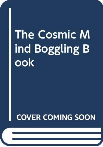 9780446379328: The Cosmic Mind Boggling Book
