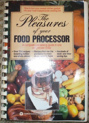 9780446379526: The pleasures of your food processor