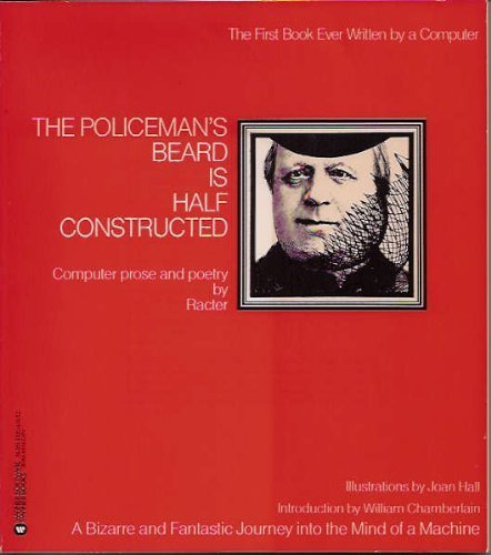 9780446380515: The Policeman's Beard is Half Constructed: Computer Prose and Poetry by Racter- The First Book Ever Wrritten by a Computer