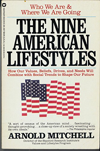 9780446380676: The Nine American Lifestyles: Who We Are and Where We're Going
