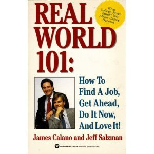 9780446380775: Real world 101: How to get a job, make it big, do it now, and love it!