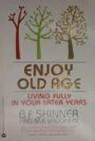 9780446380874: Enjoy Old Age