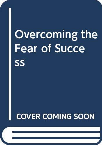 9780446381116: Overcoming the Fear of Success