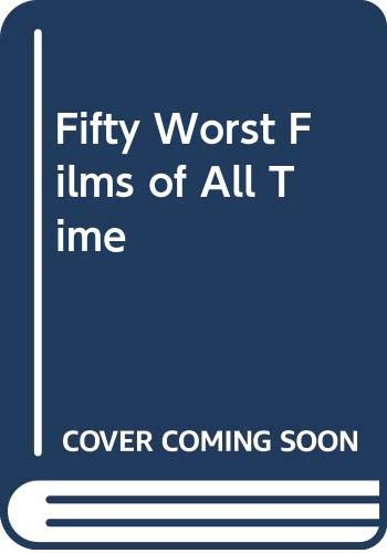 9780446381192: Fifty Worst Films of All Time