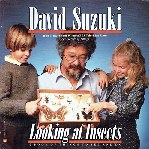 Looking at Insects (0446381543) by David Suzuki; Barbara Hehner