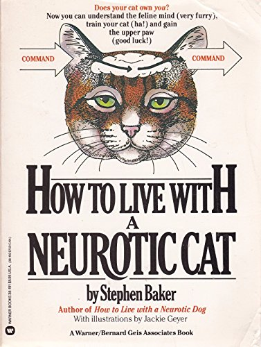 9780446381918: How to Live with a Neurotic Cat