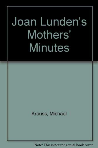 Joan Lunden's Mothers' Minutes (0446382574) by Michael Krauss; Joan Lunden; Sue Castle