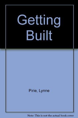 Getting Built: Pirie, Lynne