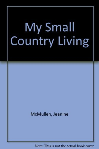 9780446383059: My Small Country Living