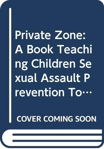 9780446383110: Private Zone: A Book Teaching Children Sexual Assault Prevention Tools