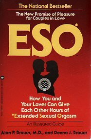 9780446383387: Eso: How You and Your Lover Can Give Each Other Hours of Extended Sexual Orgasm