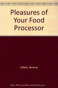 9780446383738: The Pleasures of Your Food Processor