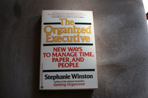 9780446383844: The Organized Executive: A Program for Productivity New Ways to Manage TimePaper People and the Electronic Office