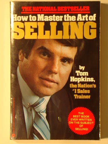 How to Master the Art of Selling: Hopkins, Tom