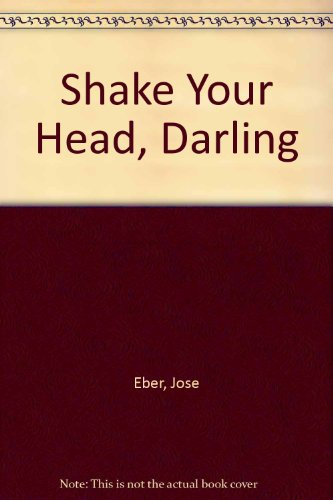 Shake Your Head, Darling: The Hairstylist of: Eber, Jose