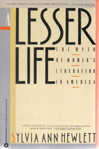 9780446385114: A lesser life: The myth of women's liberation in America