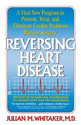 9780446385480: Reversing Heart Disease: A Vital New Program to Help, Treat, and Eliminate Cardiac Problems Without Surgery