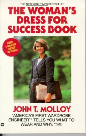 The Womans Dress for Success Book 9780446385862 Describes common fashion errors committed by business women and offers guidance in selecting clothes and accessories that promote succes
